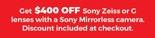 July-December - Sony $400 Off GM Lens Attach Discount Banner