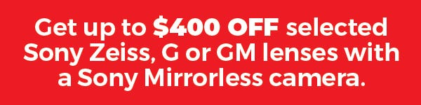 Get Up to $400 Off Mirrorless Cameras with a Sony Lens Purchase